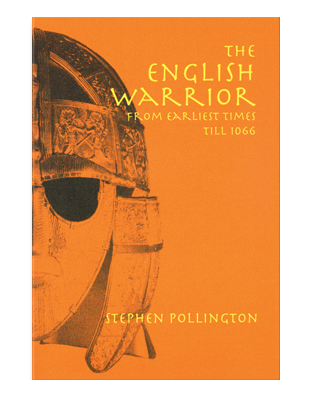 Book cover for The English Warrior from earliest times til 1066. Anglo-Saxon warriors, weapons and warfare