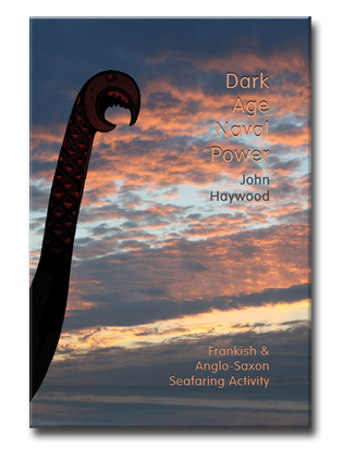 Book cover for Dark Age Naval Power. A re-assessment of Frankish and Anglo-Saxon seafaring activity.