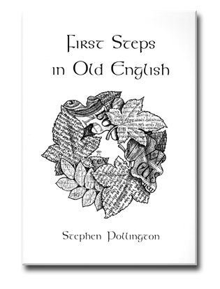 Book cover for First Steps in Old English : An easy to follow language course for the beginner.