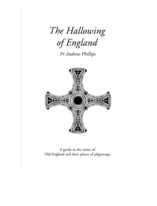 Book cover forThe Hallowing of England. A guide to the saints of Old England and their places of pilgrimage