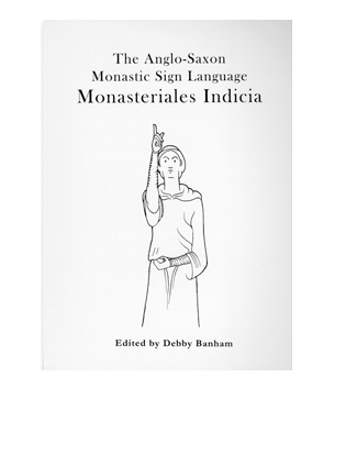 Book cover for Monasteriales Indicia. The Anglo-Saxon Monastic Sign Language