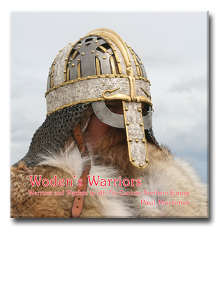 Book Cover for Woden's Warriors. Warfare, Beliefs, Arms and Armour in Northern Europe during the 6-7th Centuries